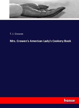 Mrs. Crowen's American Lady's Cookery Book | Dodax.pl