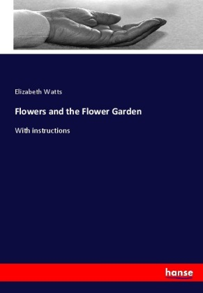 Flowers and the Flower Garden | Dodax.de