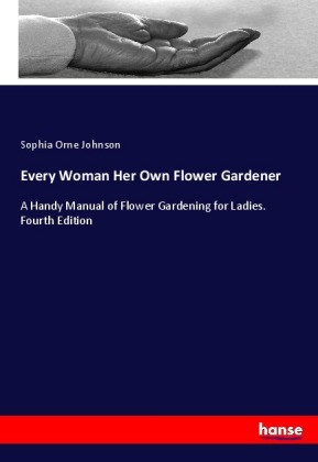 Every Woman Her Own Flower Gardener | Dodax.de
