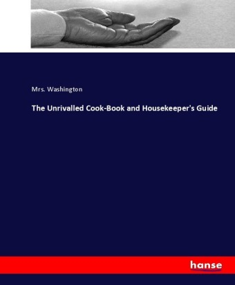 The Unrivalled Cook-Book and Housekeeper's Guide | Dodax.pl
