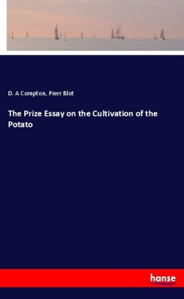 The Prize Essay on the Cultivation of the Potato | Dodax.ch