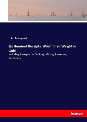 Six Hundred Receipts, Worth their Weight in Gold | Dodax.ch