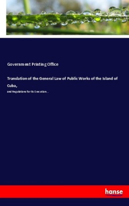 Translation of the General Law of Public Works of the Island of Cuba, | Dodax.de