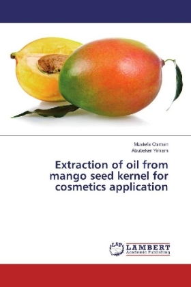 Extraction of oil from mango seed kernel for cosmetics application | Dodax.at