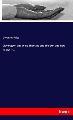 Clay Pigeon and Wing Shooting and the Gun and how to Use it .. | Dodax.es