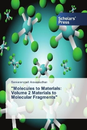 """Molecules to Materials: Volume 2 Materials to Molecular Fragments"" 