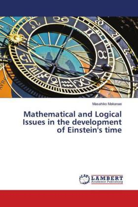 Mathematical and Logical Issues in the development of Einstein's time   Dodax.ch