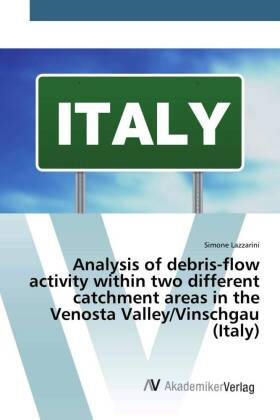 Analysis of debris-flow activity within two different catchment areas in the Venosta Valley/Vinschgau (Italy) | Dodax.de