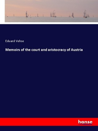 Memoirs of the court and aristocracy of Austria | Dodax.at