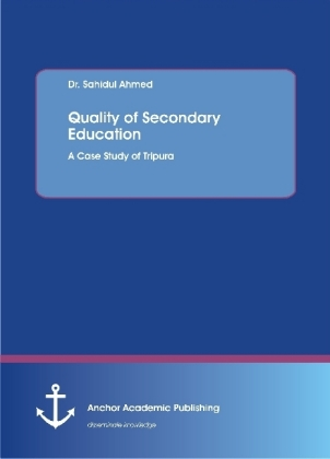 Quality of Secondary Education. A Case Study of Tripura | Dodax.at