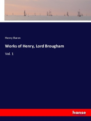 Works of Henry, Lord Brougham | Dodax.at