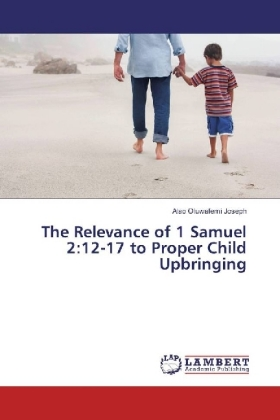 The Relevance of 1 Samuel 2:12-17 to Proper Child Upbringing | Dodax.ch