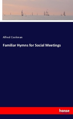 Familiar Hymns for Social Meetings | Dodax.at