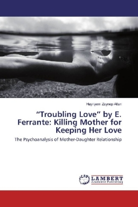 """""""Troubling Love"""" by E. Ferrante: Killing Mother for Keeping Her Love 