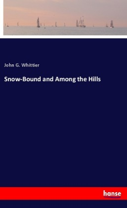 Snow-Bound and Among the Hills | Dodax.ca
