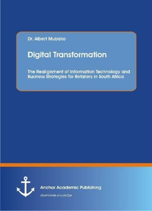 Digital Transformation. The Realignment of Information Technology and Business Strategies for Retailers in South Africa | Dodax.at
