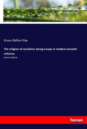 The religion of socialism; being essays in modern socialist criticism | Dodax.com