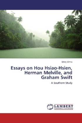 Essays on Hou Hsiao-Hsien, Herman Melville, and Graham Swift   Dodax.ch