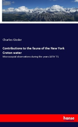 Contributions to the fauna of the New York Croton water | Dodax.ch