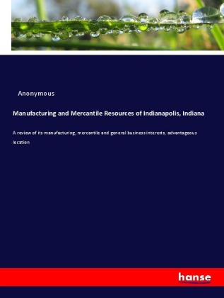 Manufacturing and Mercantile Resources of Indianapolis, Indiana | Dodax.es