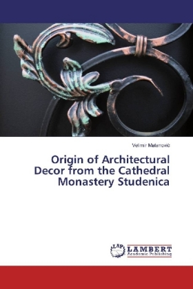 Origin of Architectural Decor from the Cathedral Monastery Studenica | Dodax.ch