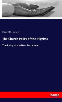 The Church Polity of the Pilgrims | Dodax.at