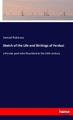 Sketch of the Life and Writings of Ferdusi   Dodax.fr
