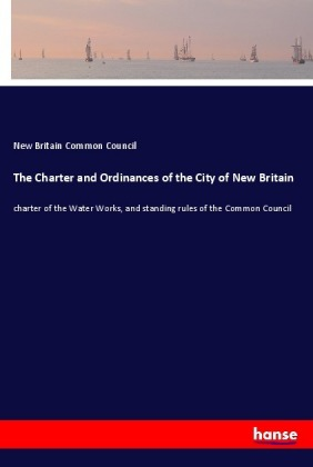 The Charter and Ordinances of the City of New Britain | Dodax.de