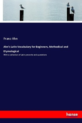 Ahn's Latin Vocabulary for Beginners, Methodical and Etymological | Dodax.pl