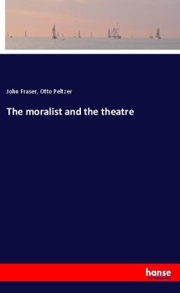 The moralist and the theatre | Dodax.co.uk