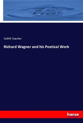Richard Wagner and his Poetical Work | Dodax.ch