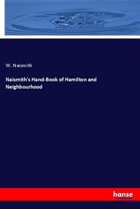 Naismith's Hand-Book of Hamilton and Neighbourhood | Dodax.ch