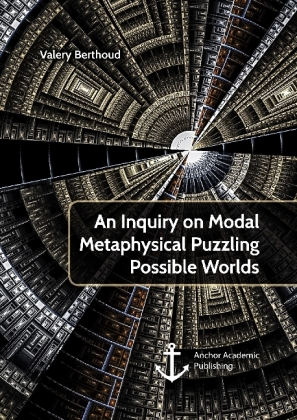 An Inquiry on Modal Metaphysical Puzzling Possible Worlds | Dodax.ch