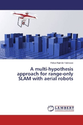 A multi-hypothesis approach for range-only SLAM with aerial robots | Dodax.pl