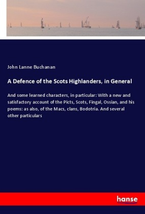 A Defence of the Scots Highlanders, in General   Dodax.it