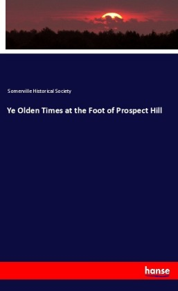 Ye Olden Times at the Foot of Prospect Hill | Dodax.co.uk