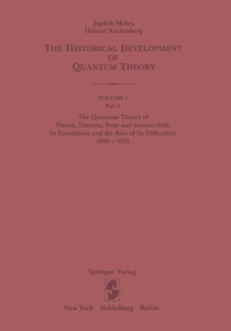 The Quantum Theory of Planck, Einstein, Bohr and Sommerfeld: Its Foundation and the Rise of Its Difficulties 1900-1925   Dodax.ch