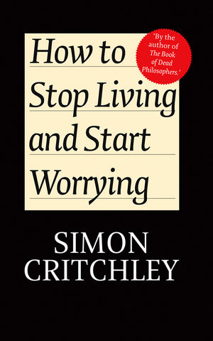 How to Stop Living and Start Worrying | Dodax.pl