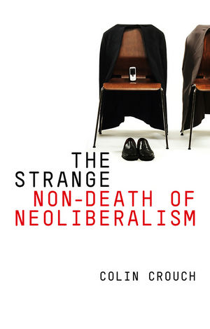 The Strange Non-death of Neo-liberalism | Dodax.at