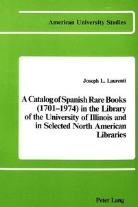 A Catalog of Spanish Rare Books (1701-1974) in the Library of the University of Illinois and in Selected North American Libraries | Dodax.ch