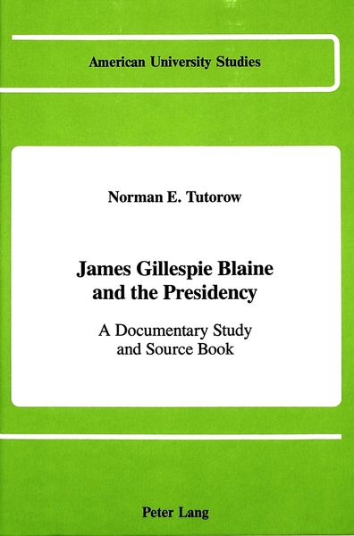 James Gillespie Blaine and the Presidency | Dodax.at