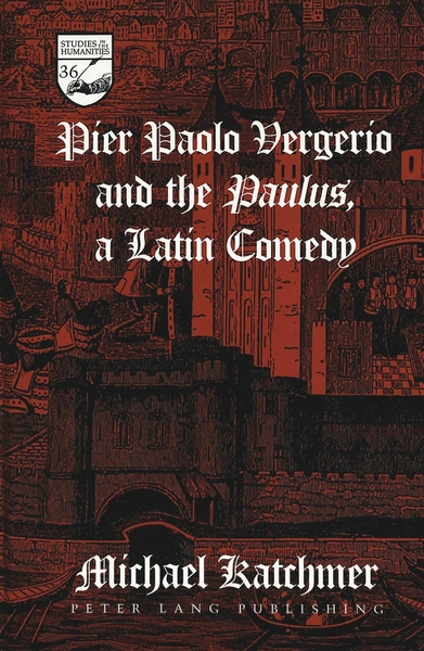 Pier Paolo Vergerio and the «Paulus», a Latin Comedy | Dodax.at