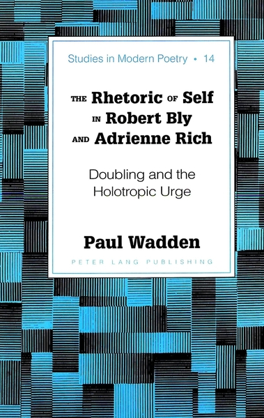 The Rhetoric of Self in Robert Bly and Adrienne Rich | Dodax.de