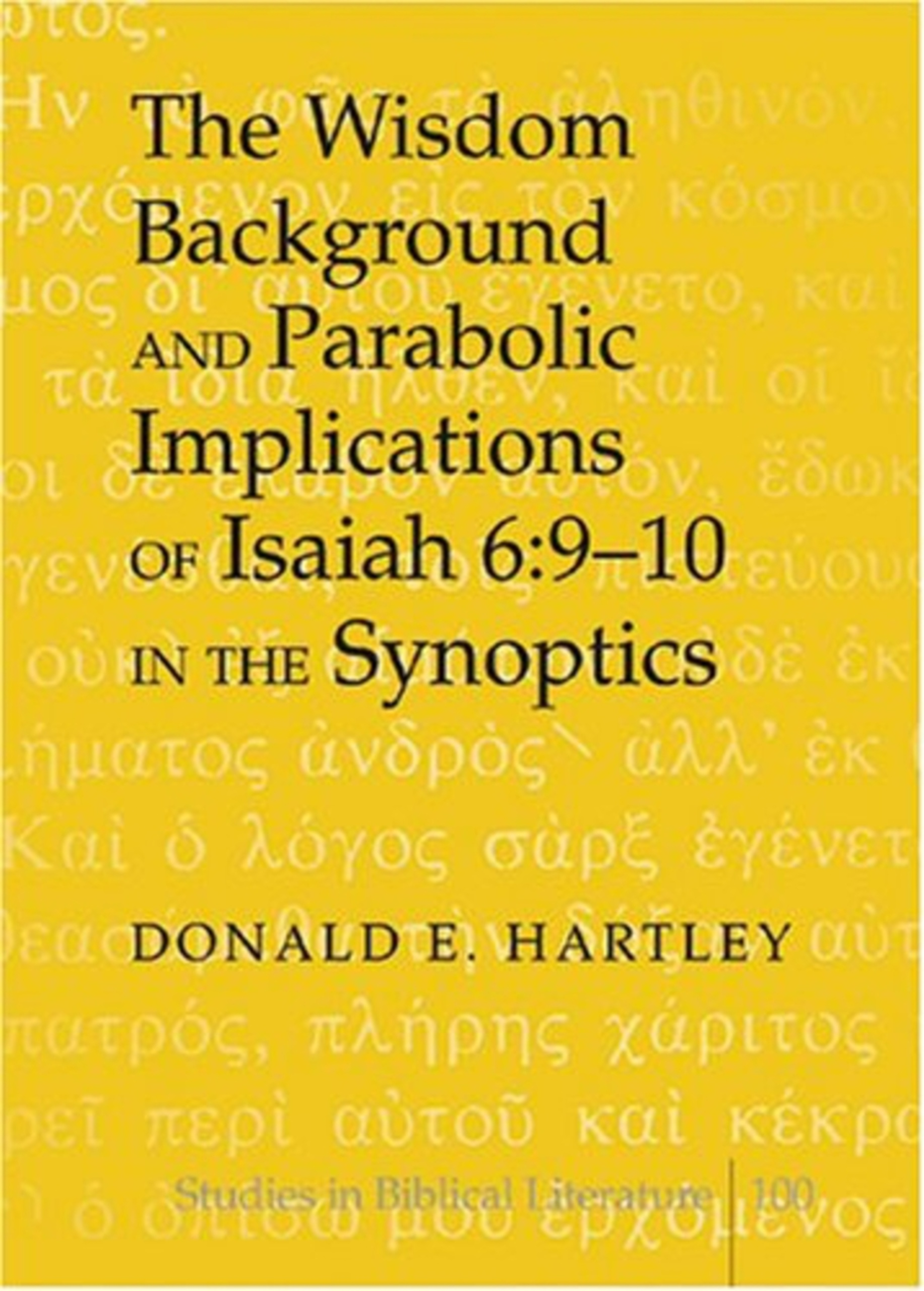 The Wisdom Background and Parabolic Implications of Isaiah 6:9-10 in the Synoptics | Dodax.pl