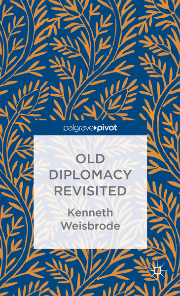Old Diplomacy Revisited: A Study in the Modern History of Diplomatic Transformations | Dodax.pl