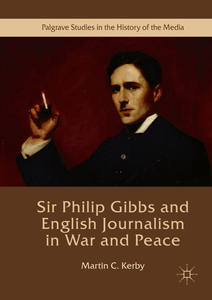 Sir Philip Gibbs and English Journalism in War and Peace | Dodax.ch