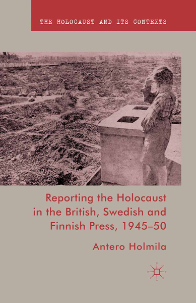 Reporting the Holocaust in the British, Swedish and Finnish Press, 1945-50   Dodax.ch