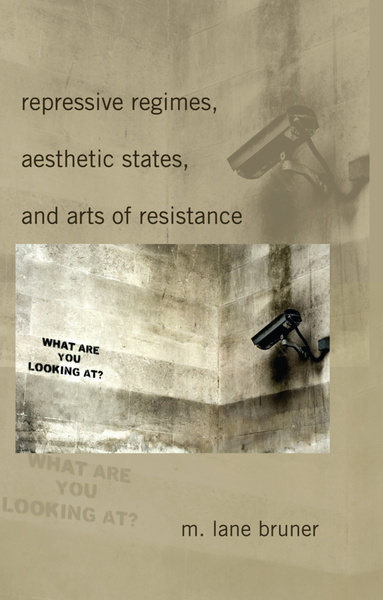 Repressive Regimes, Aesthetic States, and Arts of Resistance | Dodax.nl