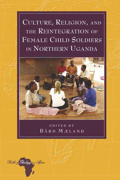 Culture, Religion, and the Reintegration of Female Child Soldiers in Northern Uganda   Dodax.at