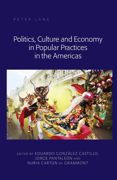 Politics, Culture and Economy in Popular Practices in the Americas | Dodax.pl